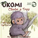 Okomi Climbs a Tree (Sharing Nature With Children)