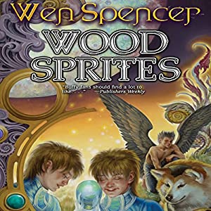 Wood Sprites: Elfhome, Book 4 | [Wen Spencer]
