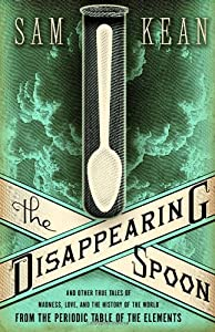 "Cover of ""The Disappearing Spoon: And Oth..."