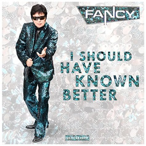 Fancy-I Should Have Known Better-CDM-FLAC-2014-MTC Download