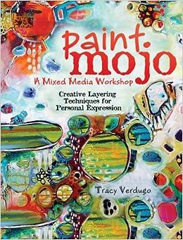Paint Mojo with Tracy Verdugo - Creativity Tribe