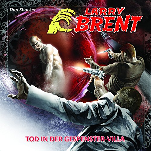 Larry Brent (17) Tod in der Gespenster-Villa (2/3) (R&B Company)