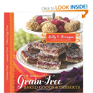 The Spunky Coconut Grain-Free Baked Goods and Desserts: Gluten Free, Casein Free, and Often Egg Free