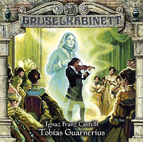 Gruselkabinett (94) Tobias Guarnerius (Titania Medien)