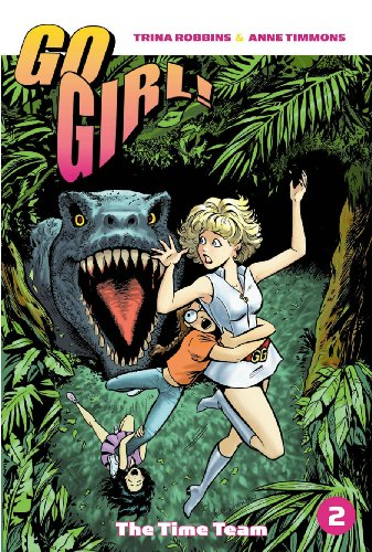 Go Girl, Vol. 2: The Time Team, Trina Robbins, Anne Timmons