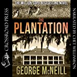 The Plantation: The Plantation Series, Book 1 | George McNeill