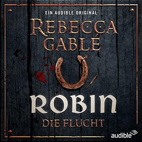 Waringham Saga - Das Lächeln der Fortuna (1) Robin - Die Flucht (Rebecca Gablé) Audible 2016