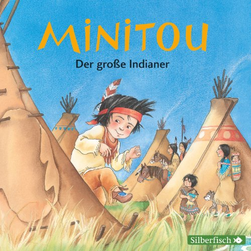 Sandra Grimm - Minitou: Der große Indianer (Hörbuch Hamburg/Silberfisch)