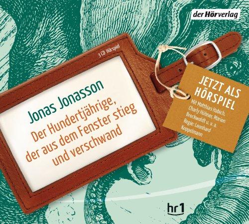 Jonas Jonasson - Der Hundertjährige, der aus dem Fenster stieg und verschwand (hörverlag)