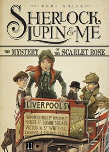 The Mystery of the Scarlet Rose (Sherlock, Lupin, and Me) by Irene Adler| wearewordnerds.com