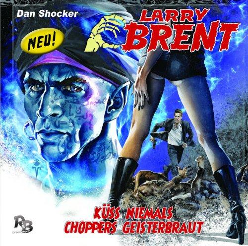 Larry Brent (5) Küss niemals Choppers Geisterbraut (R&B Company)