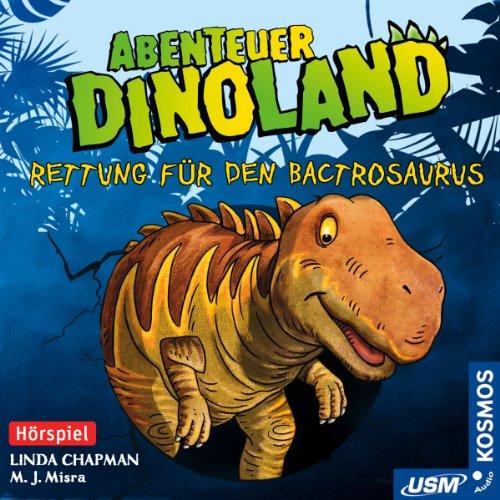 Abenteuer Dinoland (2) Rettung für Den Bactrosaurus (usm)