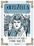 SuperZelda : L\'incroyable histoire de la femme de Francis Scott Fitzgerald par Tiziana Lo Porto