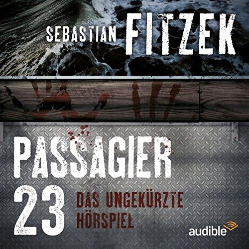 Passagier 23 (Sebastian Fitzek) Audible 2015