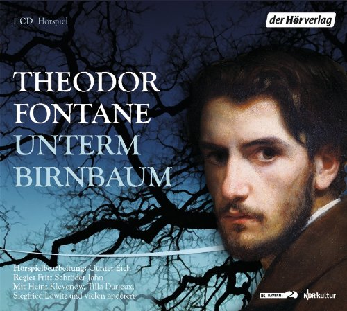 Theodor Fontane - Unterm Birnbaum (hörverlag)