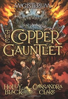 The Copper Gauntlet (Magisterium, Book 2) by Holly Black| wearewordnerds.com
