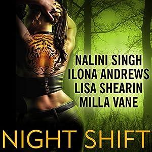 Night Shift | [Ilona Andrews, Lisa Shearin, Nalini Singh, Milla Vane]