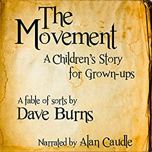 The Movement: A Children's Story for Grown-Ups | [Dave Burns]