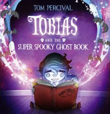 Tobias and the Super Spooky Ghost Book by Tom Percival| wearewordnerds.com
