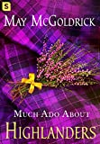 Much Ado About Highlanders (The Scottish Relic Trilogy)