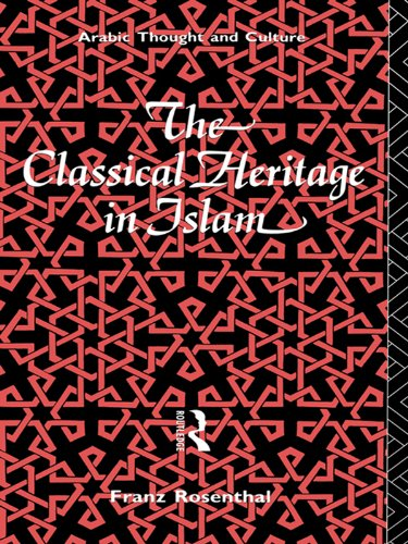 The Classical Heritage in Islam (Arabic Thought and Culture)