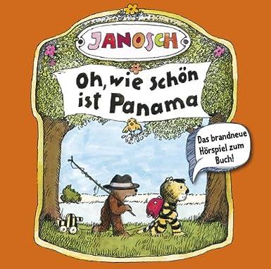 Janosch - Oh, wie schön ist Panama (/Guten Tag, kleines Schweinchen / Die Geschichte von der Flaschenpost) (Lübbe Audio)