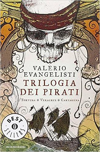 Valerio Evangelisti - Trilogia dei Pirati