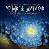 Behold the Lamb of God by Andrew Peterson