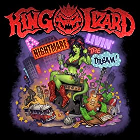 KING LIZARD A Nightmare Livin' The Dream