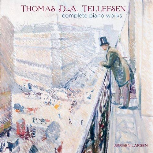 Jorgen Larsen – Thomas D.A. Tellefsen: Complete Piano Works (2012) [FLAC 24/192]