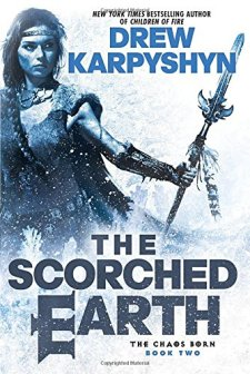 The Scorched Earth (The Chaos Born) by Drew Karpyshyn| wearewordnerds.com