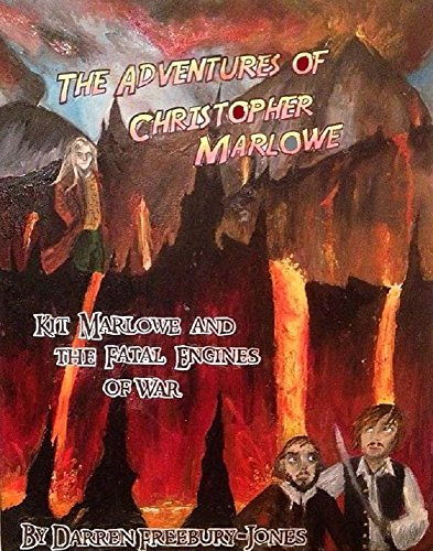 Kit Marlowe and the Fatal Engines of War (The Adventures of Christopher Marlowe Book 3)