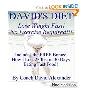 DAVID'S DIET: Lose Weight FAST! No Exercise Required!!!