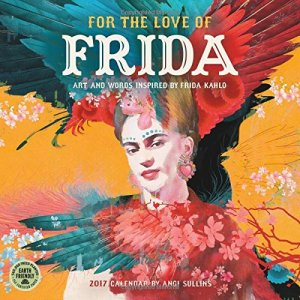 For-the-Love-of-Frida-2017-Wall-Calendar-Art-and-Words-Inspired-by-Frida-Kahlo
