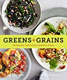 Greens + Grains: Recipes for Deliciously Healthful Meals