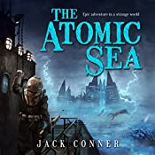 The Atomic Sea: Omnibus of Volumes One and Two | [Jack Conner]