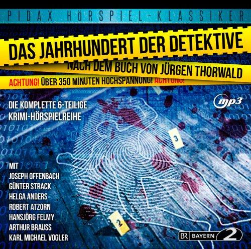 Jürgen Thorwald - Das Jahrhundert der Detektive (pidax)