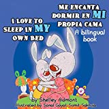 Children's book : I Love to Sleep in My Own Bed Me encanta dormir en mi propia cama (English Spanish Bilingual children's book): libro para niños, ESL ... Bilingual Collection) (Spanish Edition)