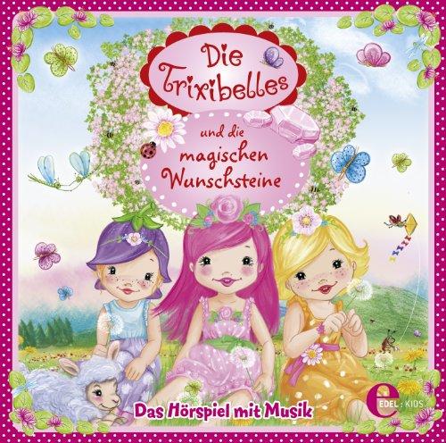 Die Trixibelles und die magischen Wunschsteine (Edelkids)