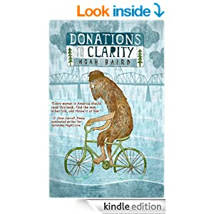 Donations to Clarity - Kindle edition by Noah Baird. Literature & Fiction Kindle eBooks @ Amazon.com.