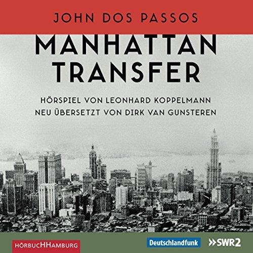 Manhattan Transfer (John Dos Passos) DLF / SWR 2 / HörbucHHamburg 2016