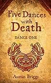 Five Dances with Death