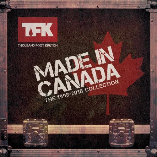 Thousand Foot Krutch-Made In Canada The 1998-2010 Collection-CD-FLAC-2013-FORSAKEN Download