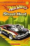 Hot Wheels Street Heat, Scholastic Reader, Level 1 (Scholastic Reader Soft Cover)