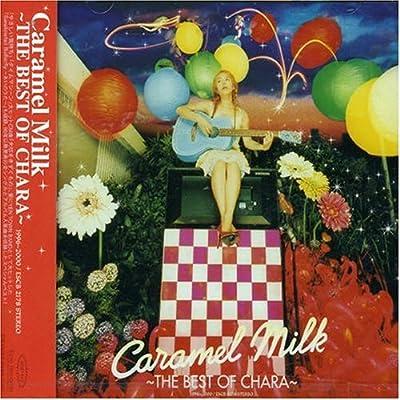 Caramel Milk 〜THE BEST OF CHARA〜 をAmazonでチェック!