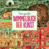 Das große Wimmelbuch der Kunst / Susanne Rebscher ; Annabelle von Sperber