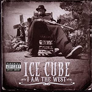 I Am the West by Ice Cube