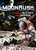 MoonRush: An Action-Packed Adventure (For fans of Armageddon & Indiana Jones)