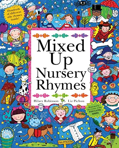 Mixed Up Nursery Rhymes by Hilary Robinson & Liz Pichon (Hodder, 2013)