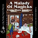 A Malady of Magicks: The Ebenezum Trilogy, Book 1   Craig Shaw Gardner